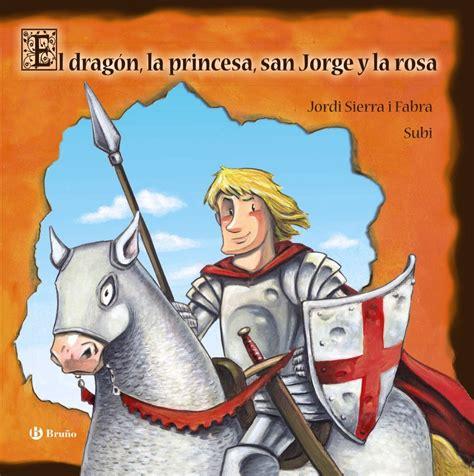 libro el dragn la princesa el dragn la princesa san jorge y la rosa sierra i fabra jordi libro en papel 9788469620663