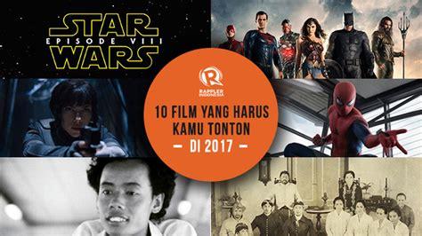 film rekomendasi yang harus ditonton 10 film yang harus kamu tonton di 2017
