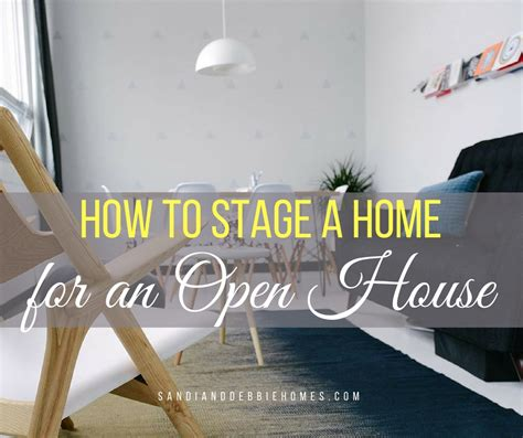 how to stage a house how to stage a house for an open house sandi clark and