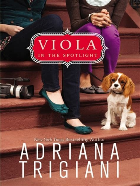 Spotlight Trigiani by Viola In The Spotlight County Library System