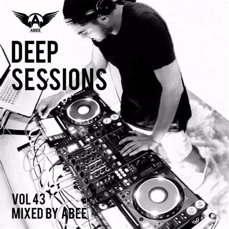 house music mix soundcloud deep sessions vol 43 2017 deep house music mix by abee by abee free