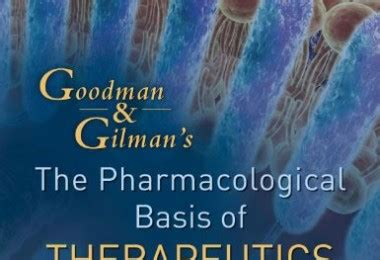 goodman and gilman s the pharmacological basis of therapeutics 13th edition books free books am medicine