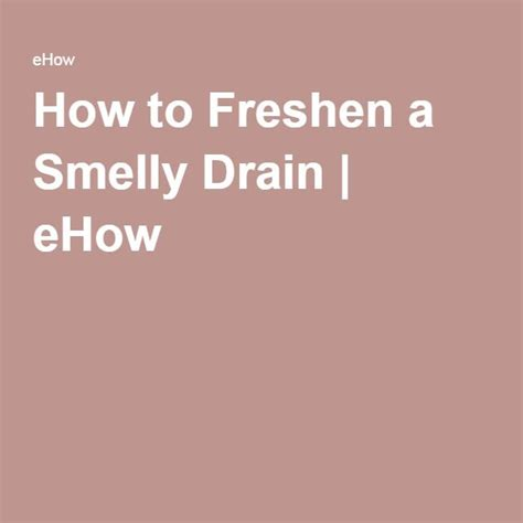 smelly bathroom sink drain 25 best ideas about smelly drain on pinterest clean