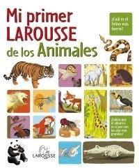 mi primer larousse del 8416641331 lecturas infantiles mi primer larousse de los animales es hellokids com