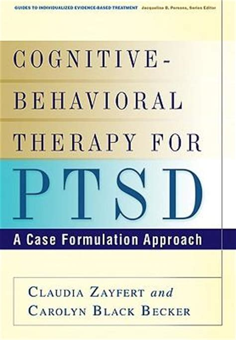 cognitive behavioral therapy 30 highly effective tips and tricks for rewiring your brain and overcoming anxiety depression phobias psychotherapy volume 3 books cognitive behavioral therapy for ptsd carolyn black