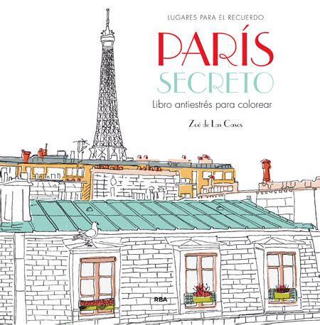 libro hidden paris discovering and nuevos libros de colorear para adultos para casi todos los gustos libr 243 patas