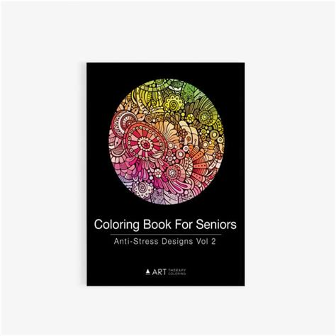anti stress coloring book benefits coloring book for seniors anti stress designs vol 2