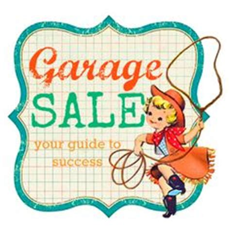 How To Host A Successful Garage Sale by 1000 Images About Garage Sale Tips Tricks Tools On