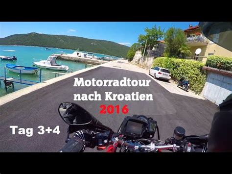 Youtube Motorradtouren Kroatien by Motorradtour Nach Kroatien 2016 Mangartstra 223 E In