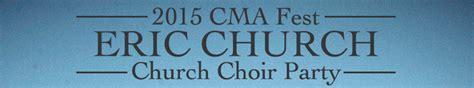 eric church fan club 2015 cma fest fan club party details eric church