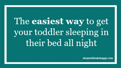 Ways To Get Your Baby To Sleep In Their Crib The Easiest Way To Get Your Toddler Sleeping In Their Bed All Sleep Well Happy