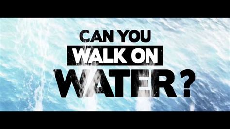 quot can you walk on water quot official launch
