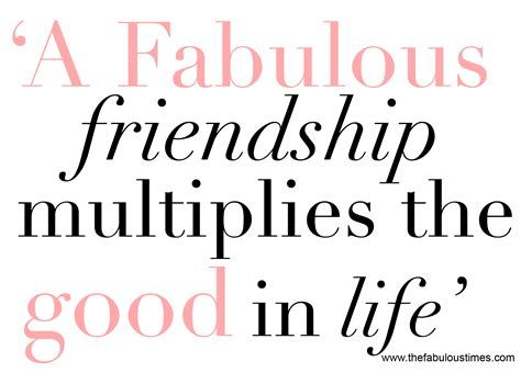 Friendship Quotes The Importance Of Friends The Fabulous Times Lifestyle