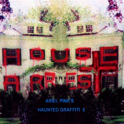 lyrics pink houses ariel pink s haunted graffiti house arrest lyrics and tracklist genius