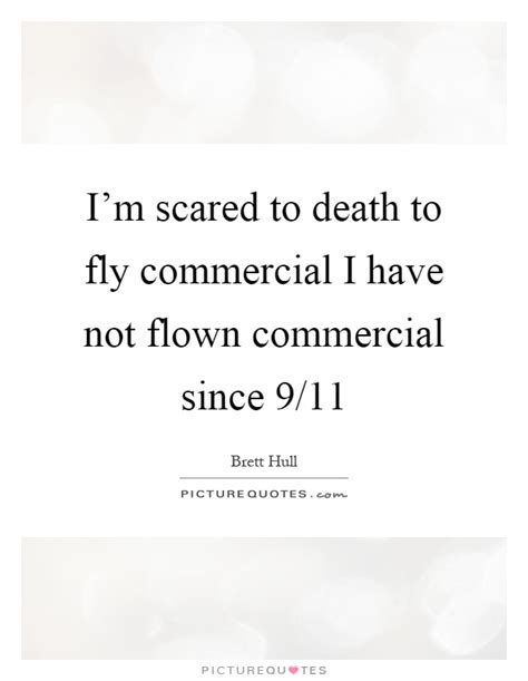 not frayed to fly surviving the loss of your soul mate books i m scared to to fly commercial i by brett hull