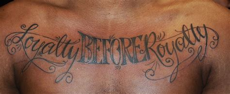 chest lettering tattoo designs loyalty before loyalty on chest tattoos and