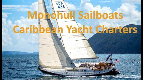 monohull sailboat caribbean yacht charters  sailing vacations youtube