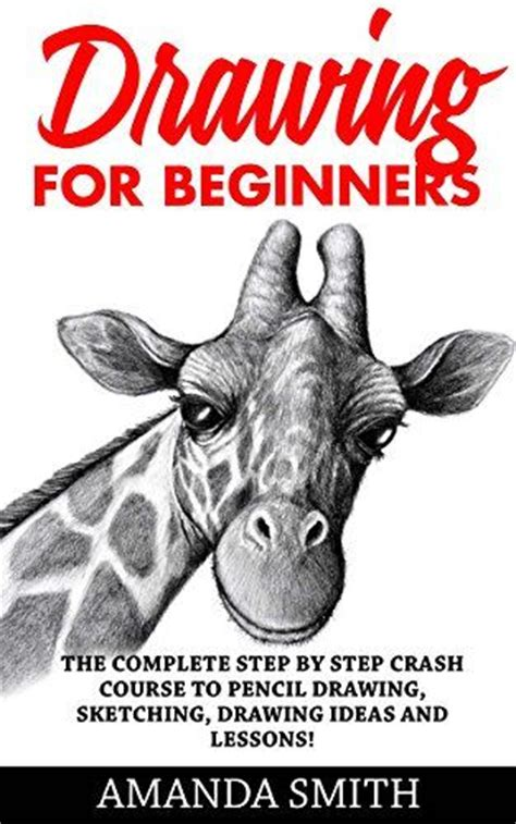 6 Drawing Lessons by Drawing For Beginners The Complete Step By Step Crash