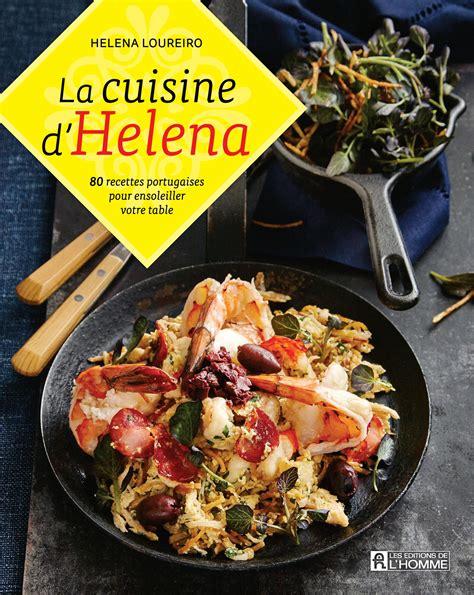 livre de cuisine portugaise livre la cuisine d helena 80 recettes portugaises pour