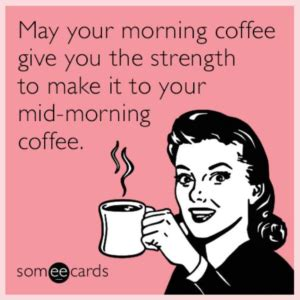 May Your Coffee Taste Greate Today top 5 workplace quotes and memes that are all relatable