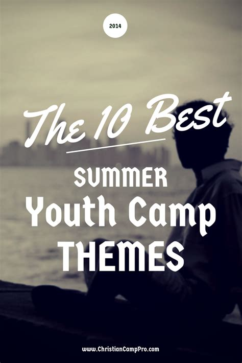 themed events for youth the 10 best summer youth c themes of 2014 christian