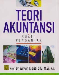 Teori Akuntansi Suatu Pengantar Buku Ekonomi Dan Akuntansi mari kita sekolah akuntansi sebagai ilmu