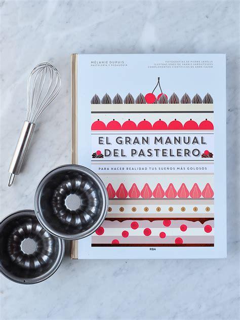 el gran manual del 8490565414 queque esponjoso y suave espacio culinario