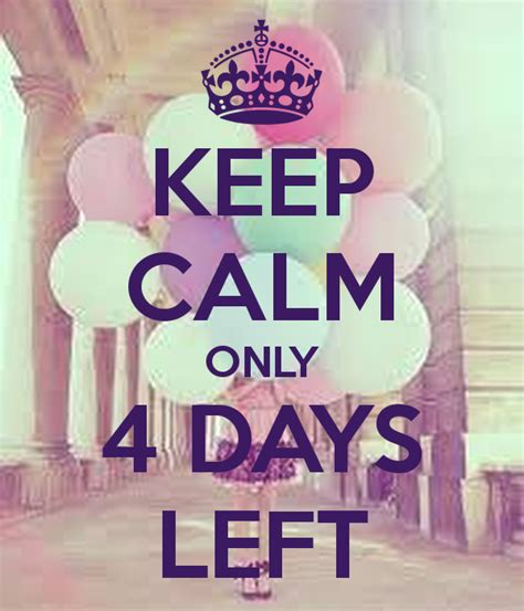 only 4 spaces left keep calm only 4 days left poster susulaicee keep calm