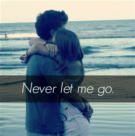 theme quotes never let me go never let go quotes quotesgram