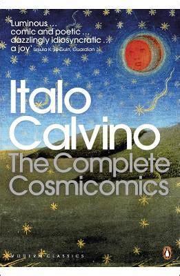 Complete Cosmicomics the complete cosmicomics by italo calvino reviews
