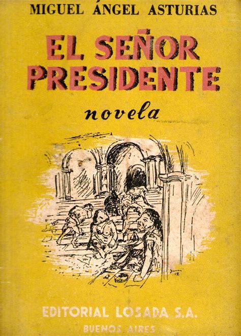 libro el senor presidente letras el se 209 or presidente miguel 193 ngel asturias ritual de las palabras