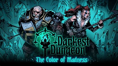 what is the darkest color darkest dungeon the color of madness 187 free