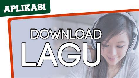 download mp3 lagu darso duriat 5 aplikasi android untuk download lagu indogetgat youtube