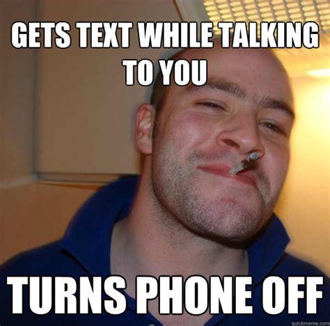 text  talking   turns phone  good guy