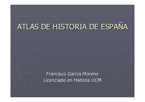 atlas de espana y 8430559906 atlas historia espa 241 a