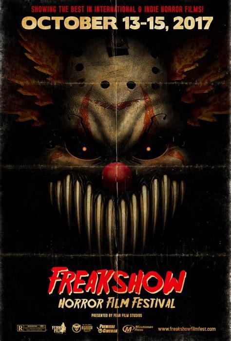 Film Horror October 2017 | don t miss the 12th annual freak show horror film festival