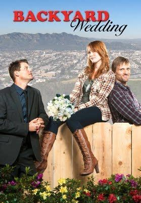 movie backyard wedding 225 best hallmark movie favs images on pinterest family