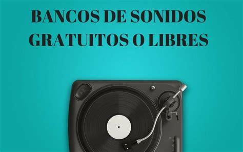 bancos de musica gratis 3 bancos de sonidos gratuitos para descargar y usar en tus