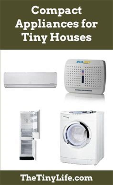 small appliances for tiny houses best 25 tiny house appliances ideas on pinterest small unit kitchens gas heater