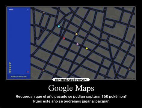 carteles gamberrosnietoabuelamatona desmotivaciones view image carteles pokemon internet google maps pacman desmotivaciones