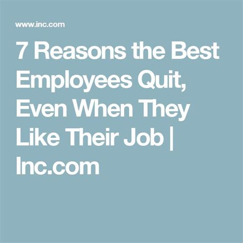 7 Reasons To Quit by 7 Reasons The Best Employees Quit Even When They Like