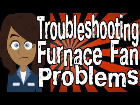 furnace fan wont shut off full download how to troubleshoot an electric furnace