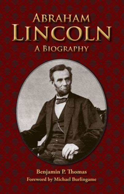 Abraham Lincoln A Biography Sparknotes | abraham lincoln a biography by benjamin p thomas