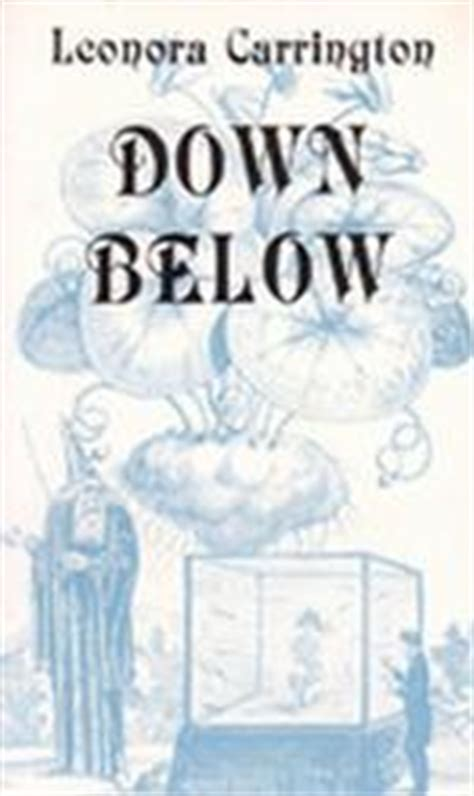 libro down under travels in down below by leonora carrington reviews discussion bookclubs lists