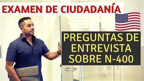 preguntas ciudadania espanol uscis preguntas de entrevista sobre n 400 examen de ciudadan 237 a