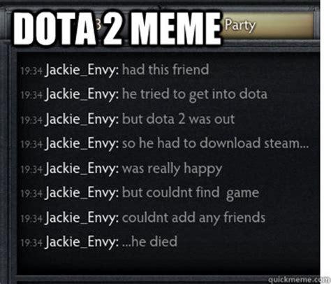 Meme Dota - dota 2 memes quickmeme