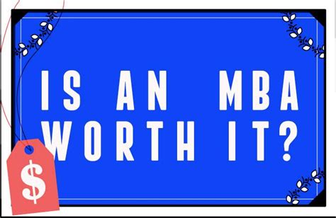 Is Doing Mba Worth by Is An Mba Really Worth The Cost And My Finances