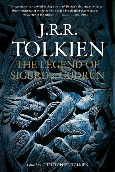 libro the legend of sigurd the legend of sigurd and gudrun by j r r tolkien paperback barnes noble 174