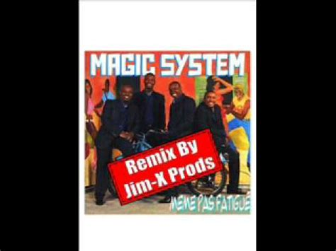 Magic System Meme Pas Fatigue - magic system meme pas fatigu 233 rmx by jim x prods