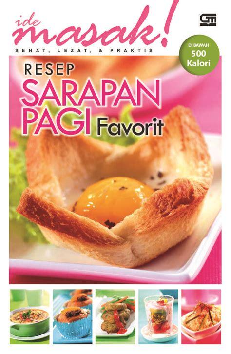 jual buku resep sarapan pagi favorit oleh tim ide masak gramedia digital indonesia